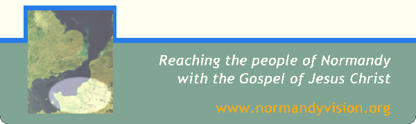 Reaching the people of Normandy with the Gospel of Jesus Christ
